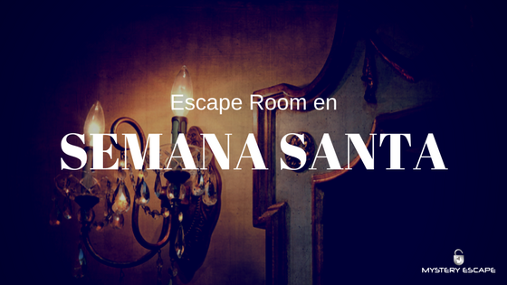 Escape Room en Semana Santa